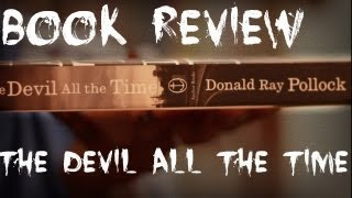 Book Review - The Devil All The Time by Donald Ray Pollock