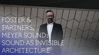 Foster & Partners, Meyer Sound: Sound as Invisible Architecture | RESONATE