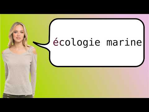 How to say 'marine ecology' in French?