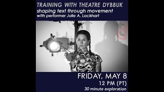 Shaping Text through Movement with Julie A. Lockhart – TRAINING WITH THEATRE DYBBUK