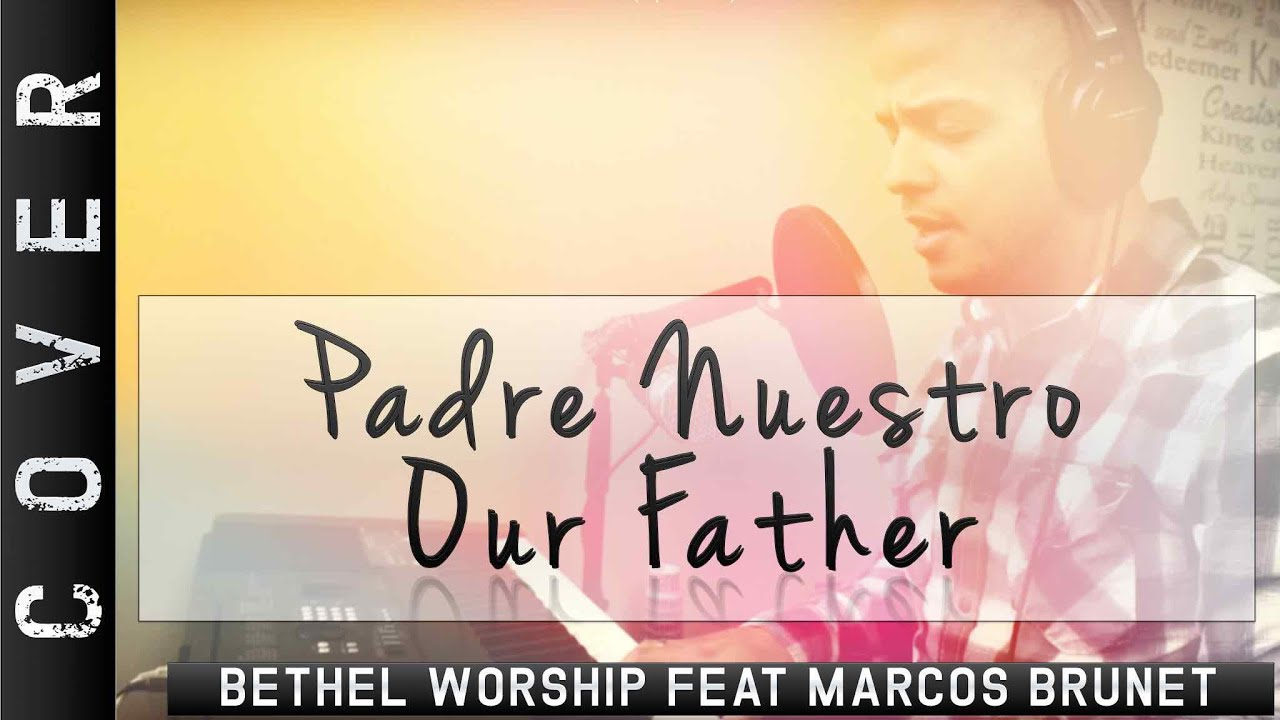 Padre Nuestro -- Marcos Brunet - Our father (Spanish) - Omarosvideo ...