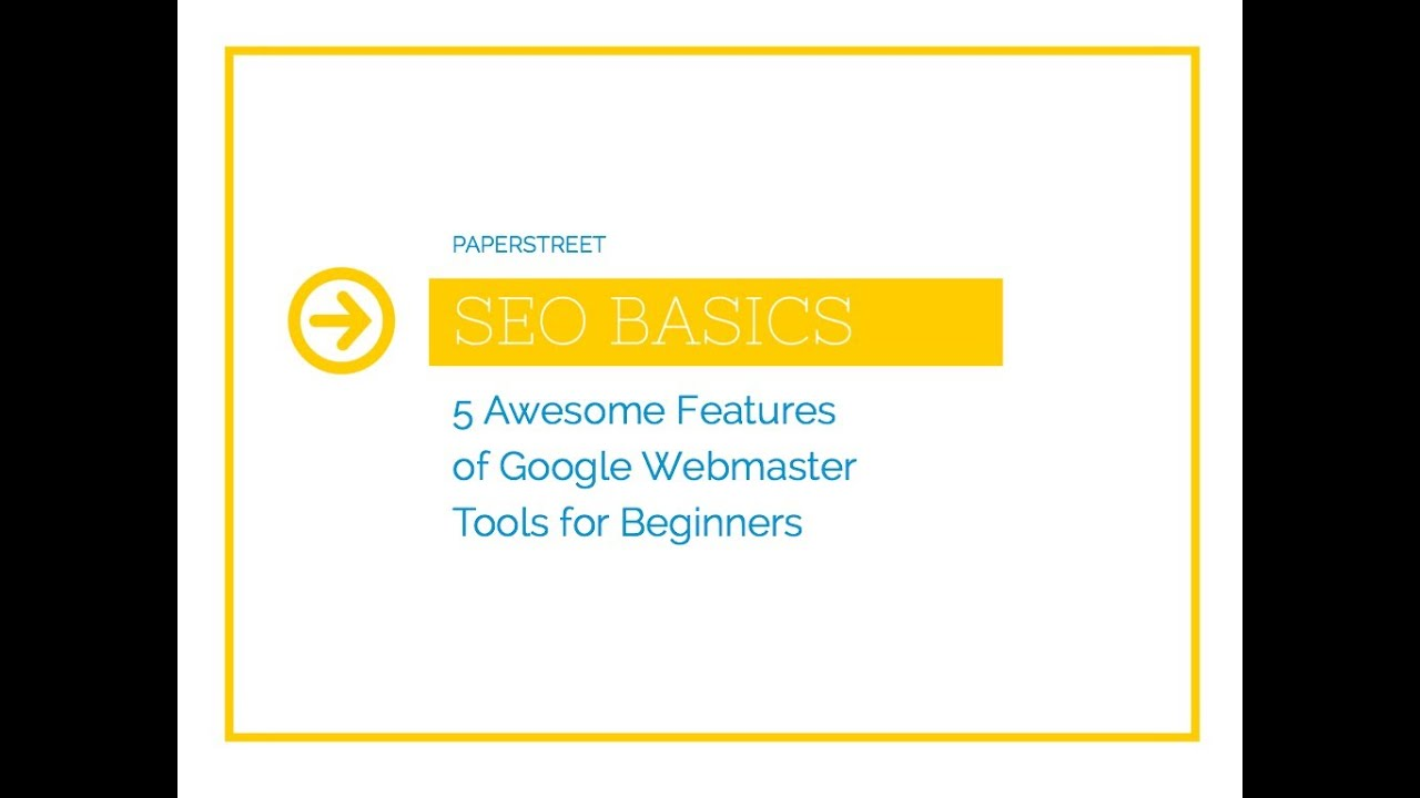 Five Awesome Features of Google Webmaster Tools for