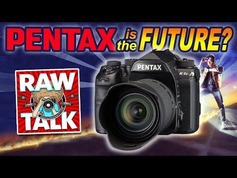PENTAX Cameras Are the FUTURE? RAWtalk 240 LIVE 3pm EST