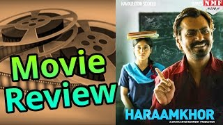 Haraamkhor Movie Review | Nawazuddin Siddiqui , Shweta Tripathi, Shlok Sharma