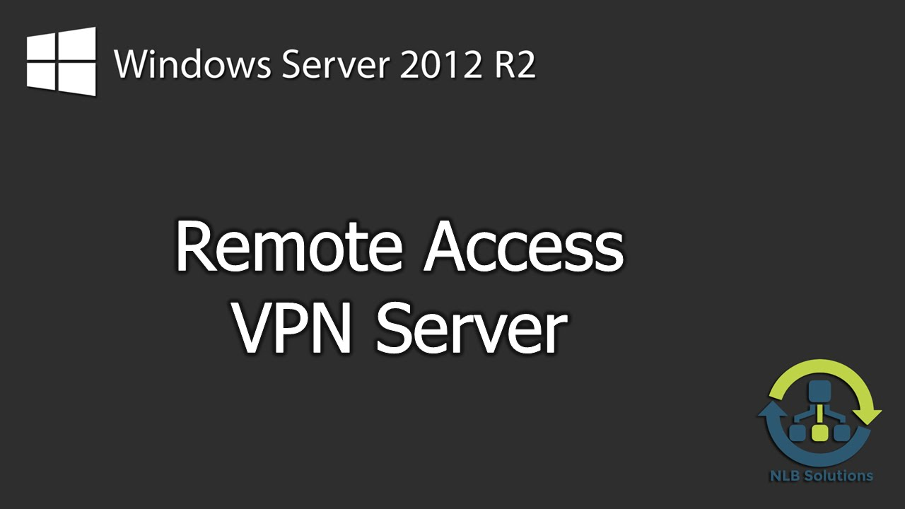 How to install and configure Remote Access (VPN) on Windows Server 2012 R2  (Step by Step guide)
