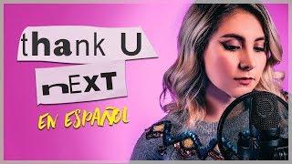 Thank U, Next (EN ESPAÑOL) - ARIANA GRANDE | GRET ROCHA COVER Video