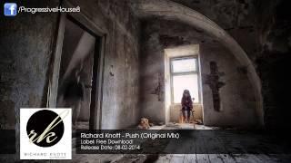 Richard Knott - Push (Original Mix) [Free Download]