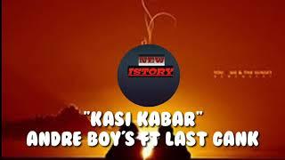 Kasi kabar ||andre boy's ft Last Gank