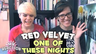 RED VELVET (레드벨벳) - ONE OF THESE NIGHTS (7월 7일) ★ MV REACTION