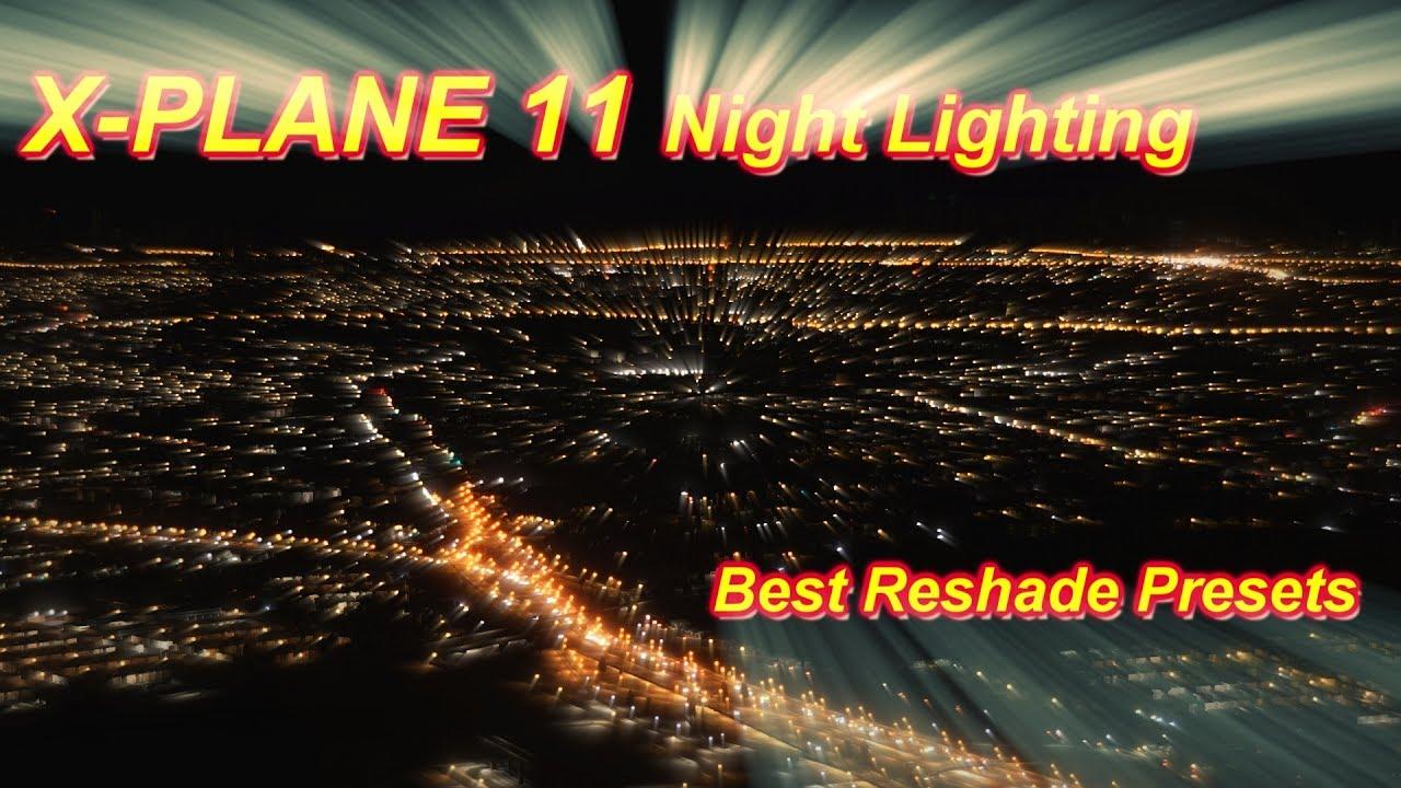 X-Plane 11 Reshade Best Night Lighting Presets