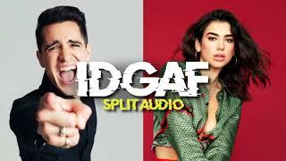 IDGAF - Split Audio (Dua Lipa & Panic! At The Disco)