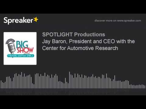 Jay Baron, President and CEO with the Center for Automotive Research