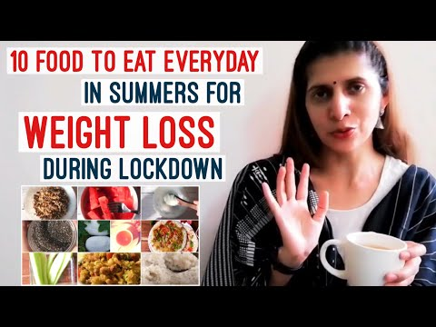 10 Summer Foods to eat Everyday in Lockdown for Weight Loss | Daily Healthy Diet to Stay Fit