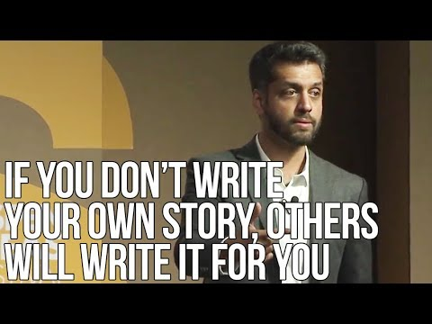 If You Don't Write Your Own Story, Others Will Write It for You | Wajahat Ali