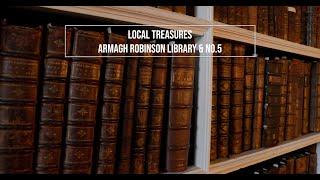 Local Treasures: Armagh Robinson Library & No.5