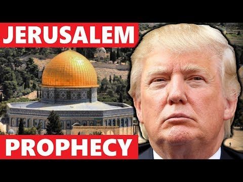 The Trump JERUSALEM Prophecy  Is ARMAGEDDON Near?