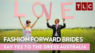 Fashion Forward Brides | Say Yes To The Dress Australia | Bride Day Fridays