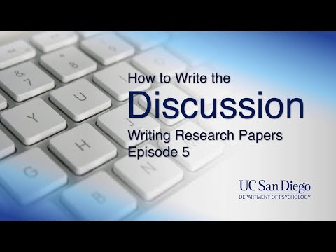 How To Write The Discussion | Writing Research Papers, Episode 5 | UC San Diego Psychology