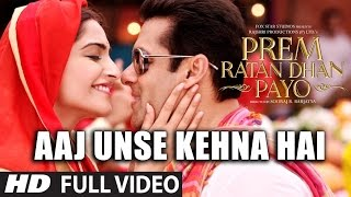 aaj unse kehna hai full video song prem ratan dhan payo songs female version t series