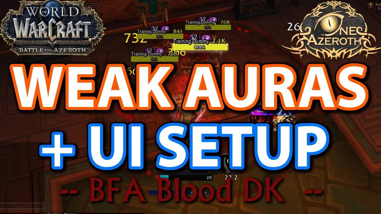 Weak Auras and UI Info for my Blood Death Knight - BFA 8 0 by OneAzerothTV