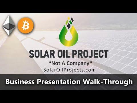 The Solar Oil Project Walkthrough & Business Presentation