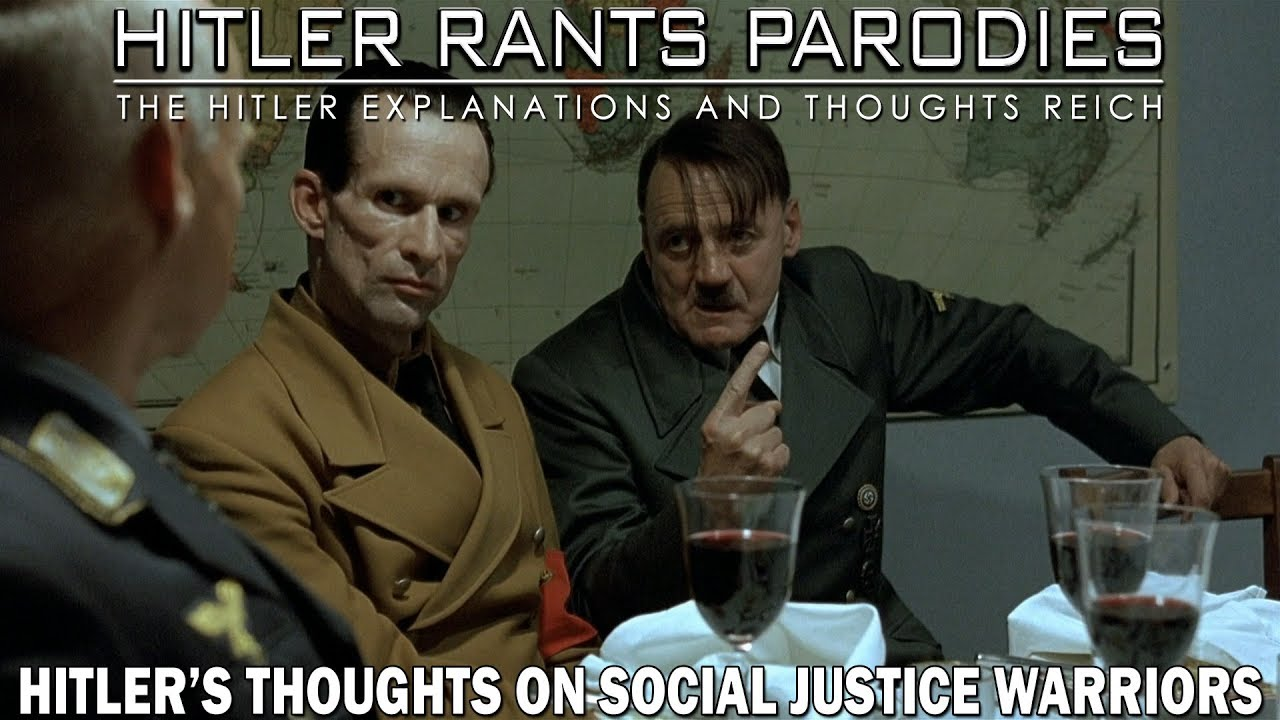 Hitler's thoughts on Social Justice Warriors