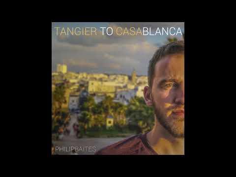 Philip Baites - Tangier to Casablanca [Official Audio]