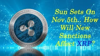 XRP King of Coins: The Sun Sets On Nov 5th As New Sanctions Are Being Placed On Iran
