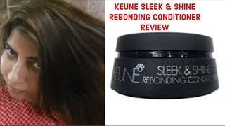 Keune Sleek & Shine Rebonding Conditioner Review | Keune Hair Straightening