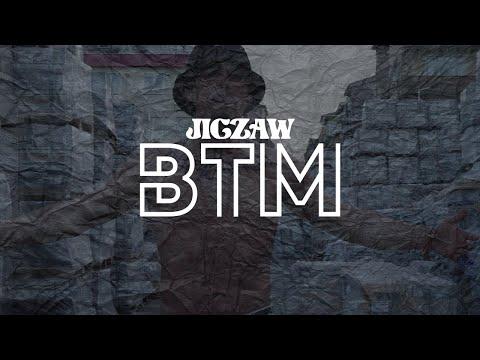 Jigzaw – BTM