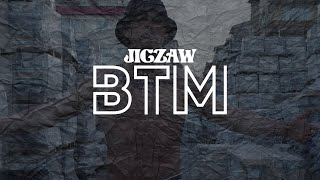 Jigzaw - BTM (OFFICIAL VIDEO)