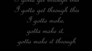 Daniel Bedingfield, Gotta get through this (ACOUSTIC  VERSION) LYRICS