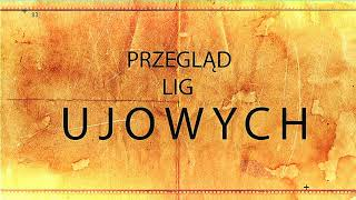 """""""Przegląd Lig Ujowych"""" odc. 4"""