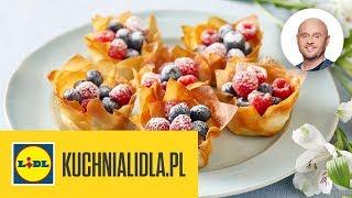 KOSZYCZKI Z CIASTA FILO Z KREMEM I OWOCAMI  | Paweł Małecki & Kuchnia Lidla