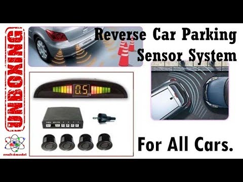 Unboxing Reverse Car Parking Sensor System For All Cars