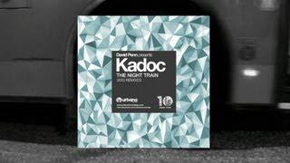 David Penn presents Kadoc 'The Night Train' (Benny Royal remix)