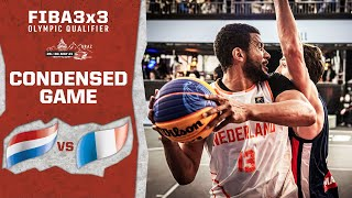 Netherlands V France   Men's - Olympic Ticket Condensed Game   FIBA 3x3 Olympic Qualifier