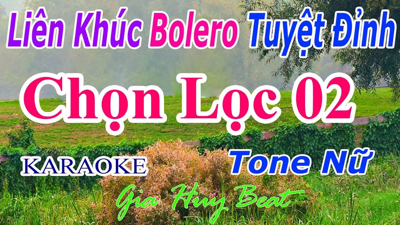Liên Khúc- Bolero- Karaoke- Tuyệt Hay - Chọn Lọc 02 - Tone Nữ - Nhạc Sống - gia huy beat