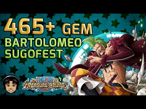 465+ Gem Bartolomeo Sugofest! Oh Baby A Triple! [One Piece Treasure Cruise]