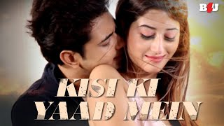 Kisi Ki Yaad Mein Official Song Video | Anusheel Chakrabarty | Harman Nazim | B4U Music