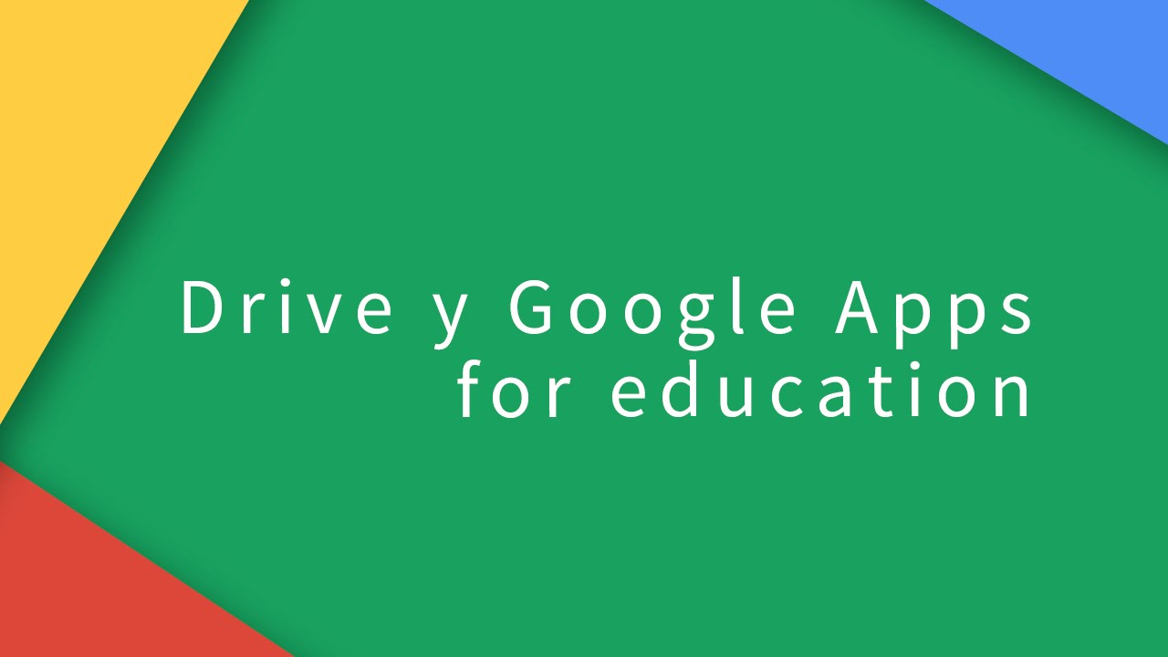Drive y Google Apps for Education