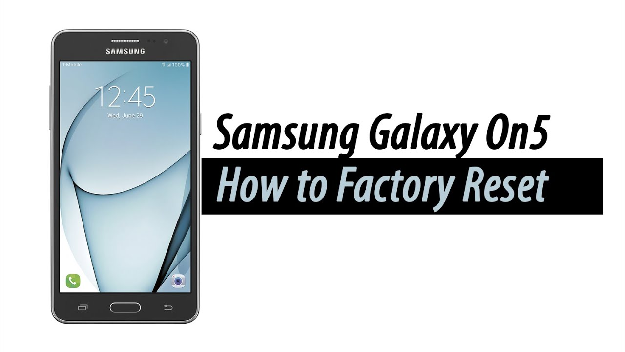 Samsung Galaxy On5 | How to Reset Back to Factory Settings ...
