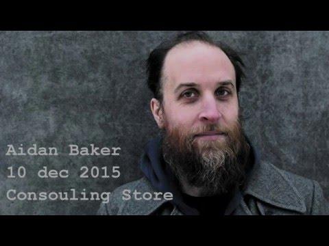 Aidan Baker @ Consouling Store   Ghent 10 dec 2015