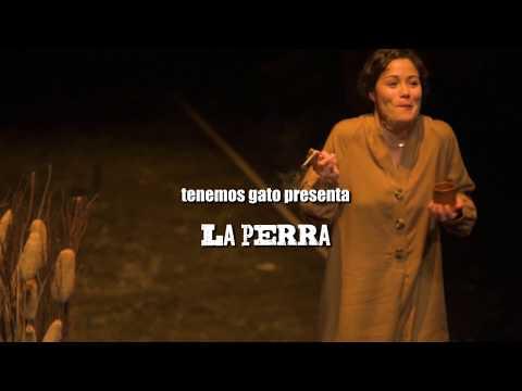 La Compañía Ya Tenemos Gato, presenta La Perra con la Berciana Raquel Mirón 1
