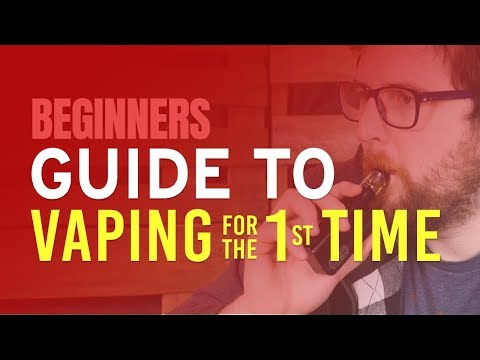 Beginners Guide to Vaping For The First Time