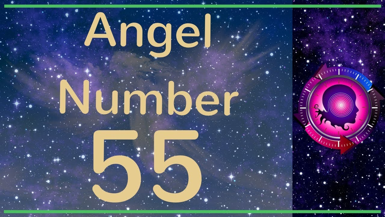 ANGEL NUMBER 55 (Meanings & Symbolism) – ANGEL NUMBERS