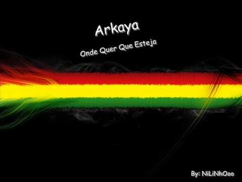 arkaya onde quer que esteja