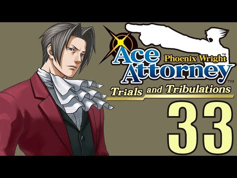 Phoenix Wright Ace Attorney: TaT -33- HERE HE COMES TO SAVE THE DAY!