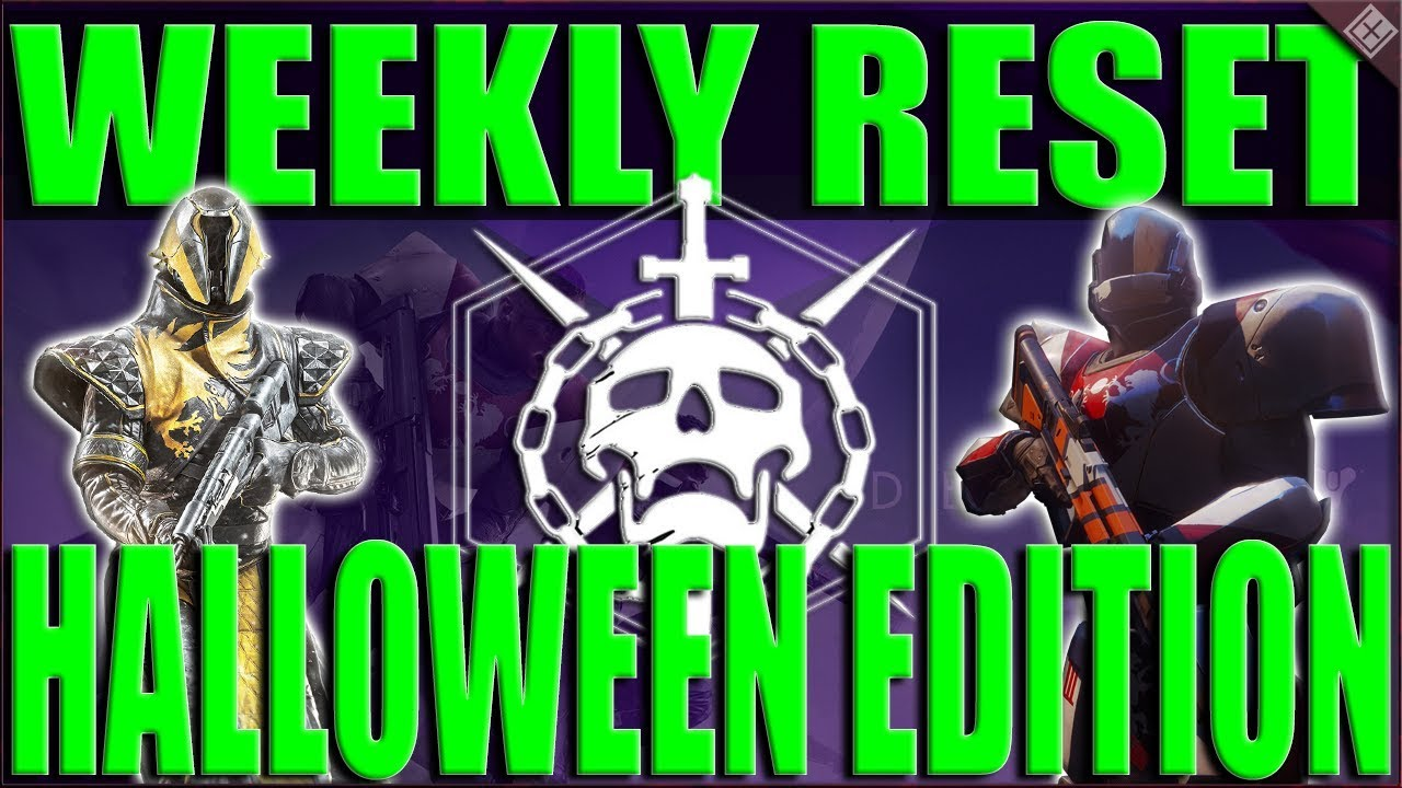 Destiny Weekly Reset Activities Halloween 2017 Nightfall ...