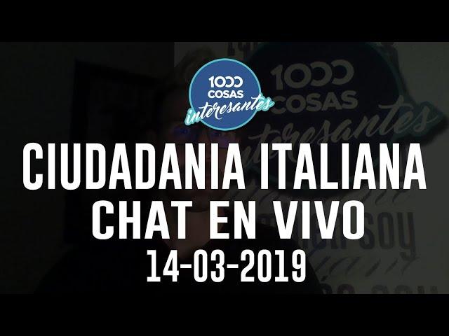 14-03-2019 - Chat en vivo con Seba Polliotto - Ciudadanía Italiana 1000 Cosas Interesantes